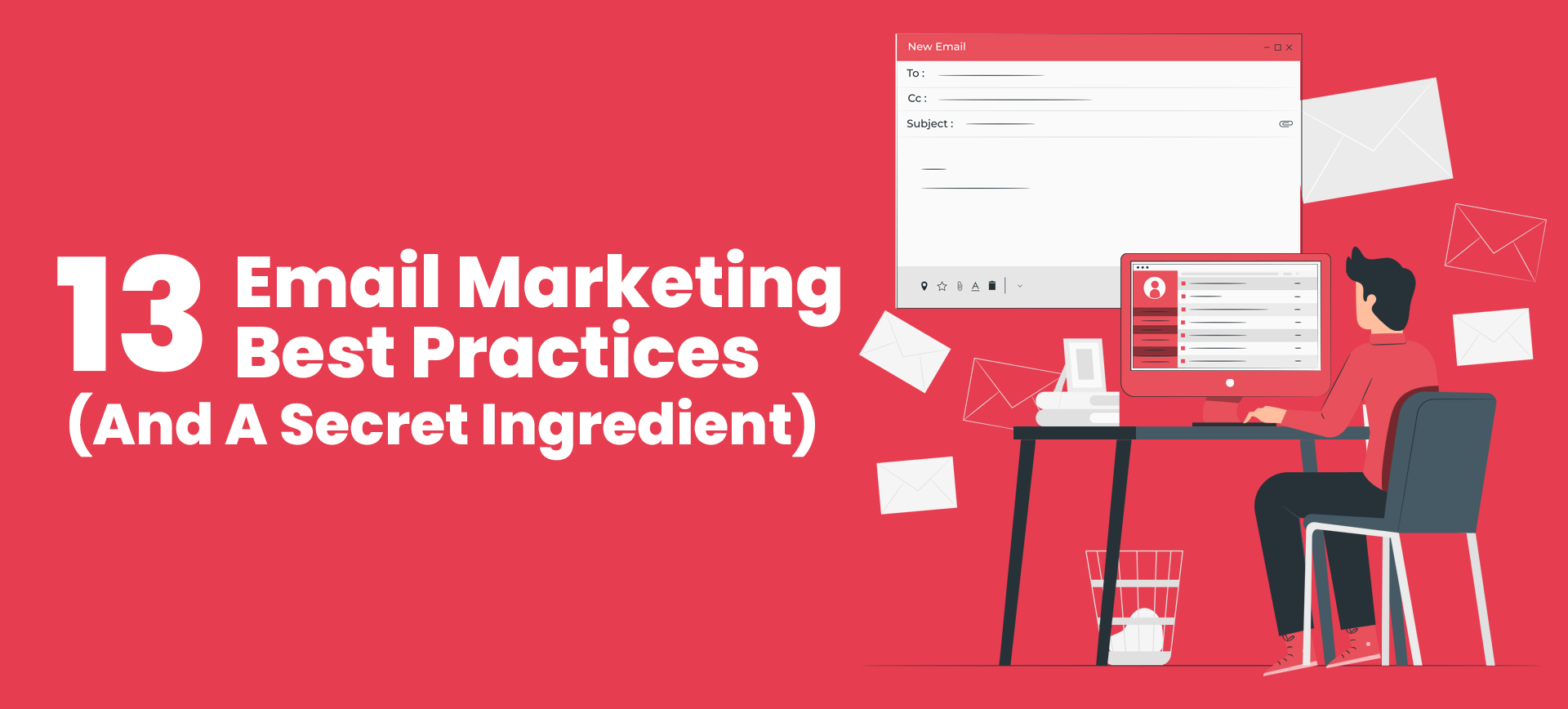 13 Email Marketing Best Practices (And A Secret Ingredient)