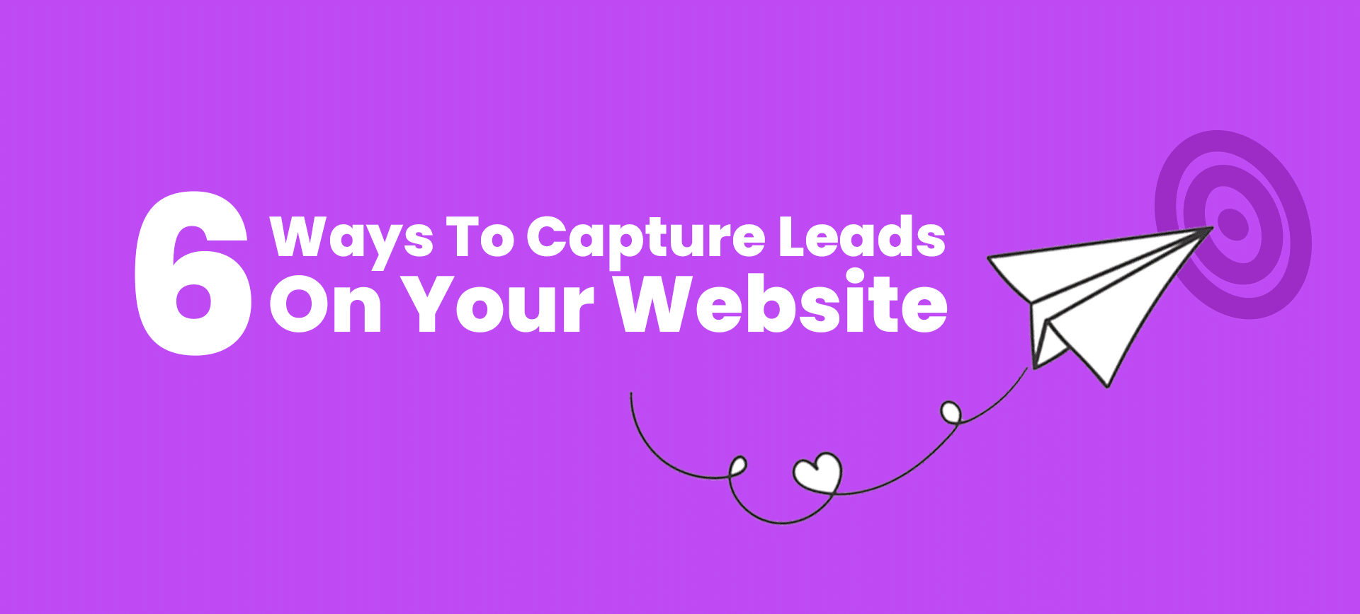 6 Ways To Capture Leads On Your Website