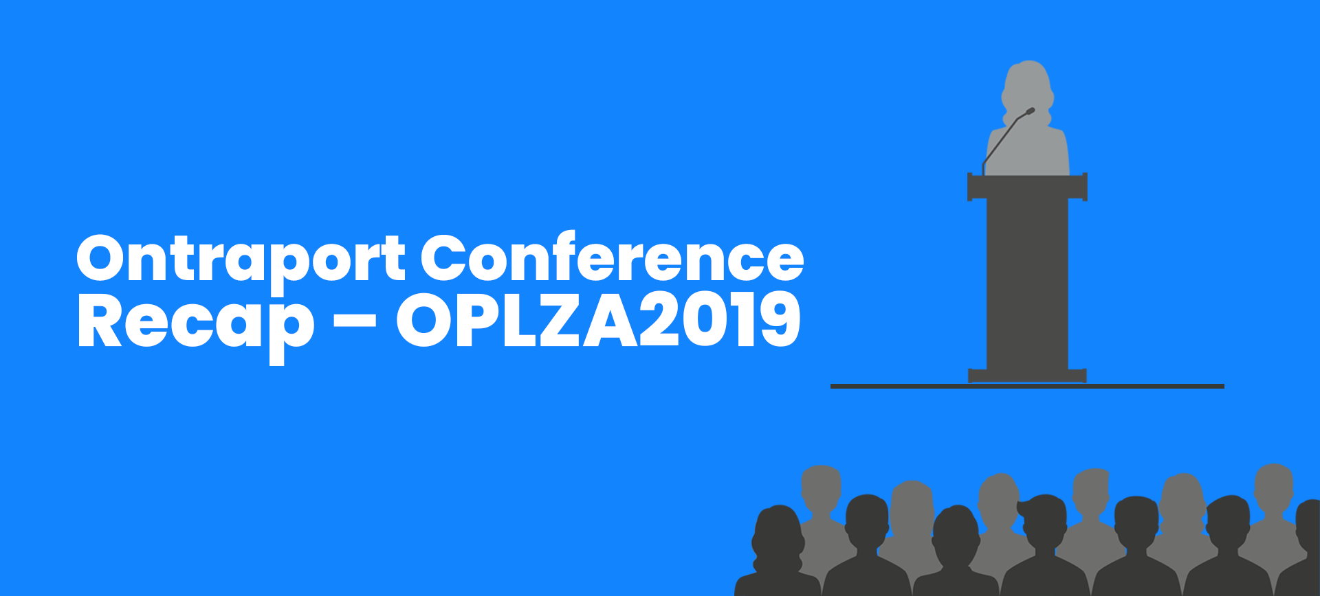 Ontraport Conference Recap – OPLZA2019
