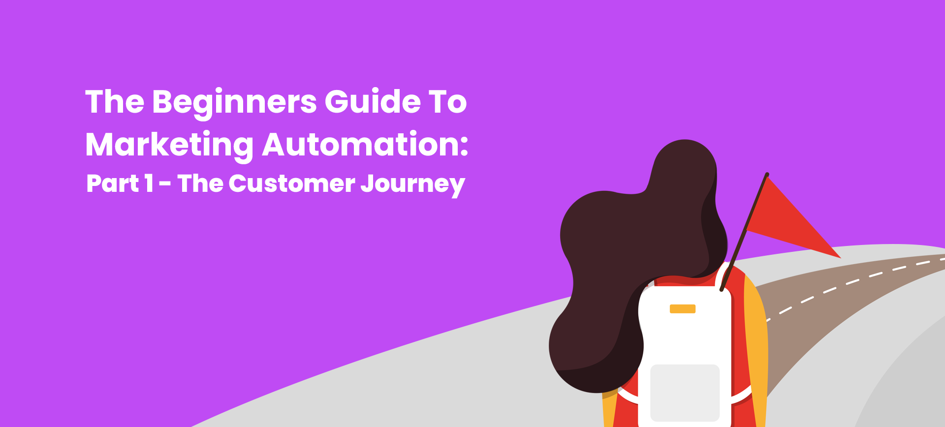 The Beginners Guide To Marketing Automation: Part 1 – The Customer Journey