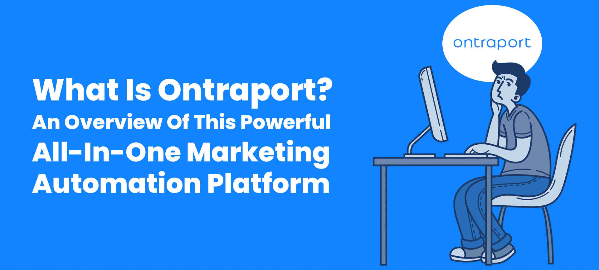 What Is Ontraport A Guide To This Powerful All-In-One Marketing Automation Platform