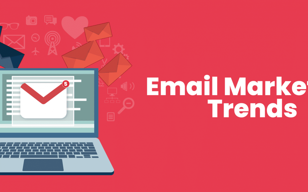 2 New Email Marketing Trends That Will Gain Popularity In 2020 & Beyond