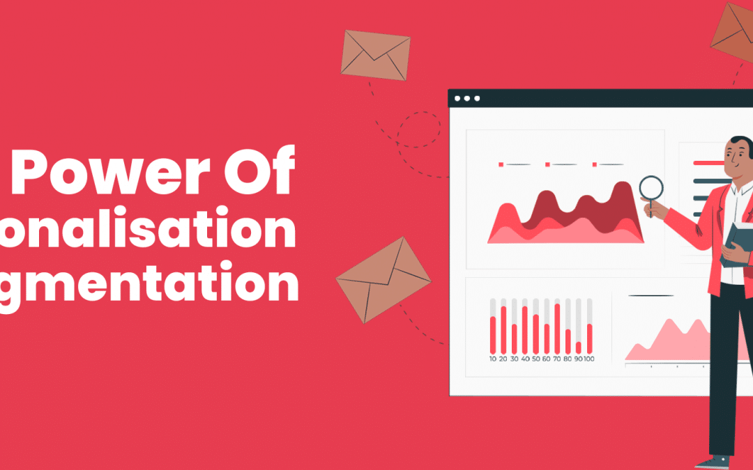 The Power Of Personalisation & Segmentation: Stats Show Up To 760% Increase In Engagement