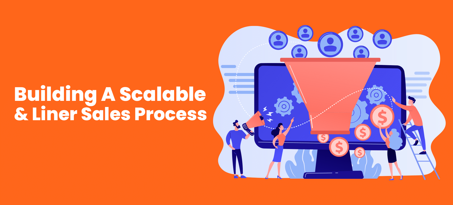 Building A Scalable & Linear Sales Process