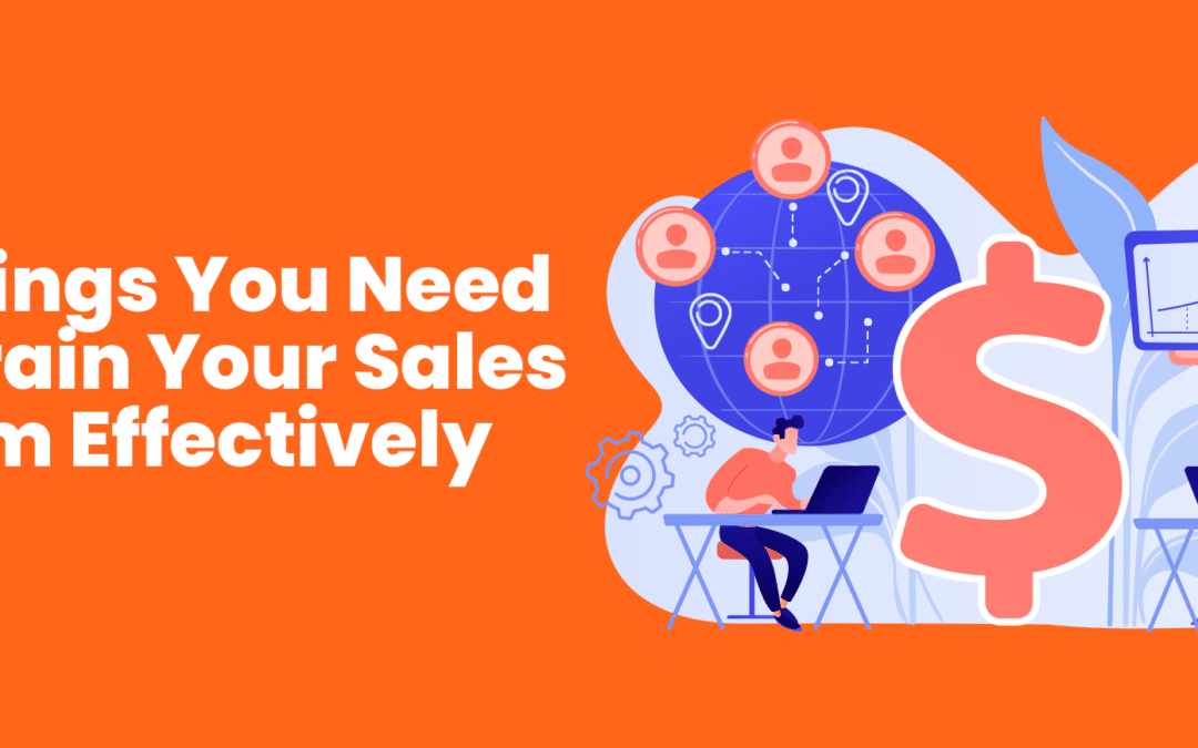 3 Things You Need to Train Your Sales Team Effectively